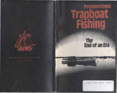 Provincetown Trapboat Fishing--The End of An Era