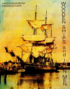 Wooden Ships And Iron Men Provincetown History Preservation Project