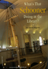 Schooner (Rose Dorothea) in the Library