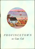 """Provincetown on Cape Cod"", a tourist guide (circa 1940's)"